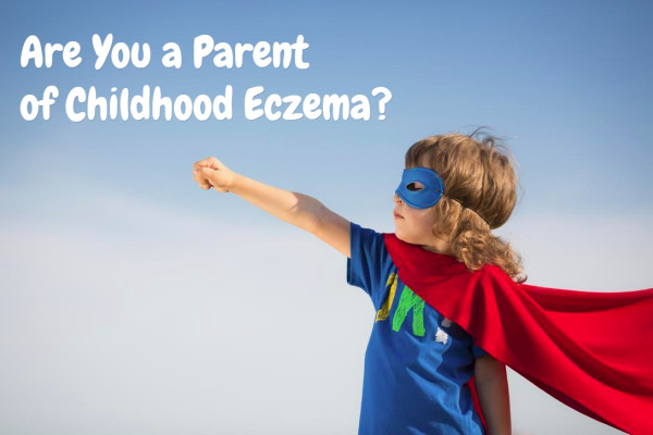 Are You A Parent Of Childhood Eczema