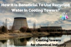 How It Is Beneficial To Use Recycled Water In Cooling Towers?