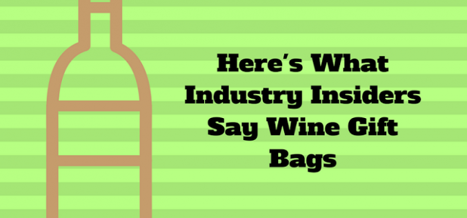 Here's What Industry Insiders Say About Wine Gift Bags