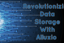 Revolutionizing Data Storage With Alluxio