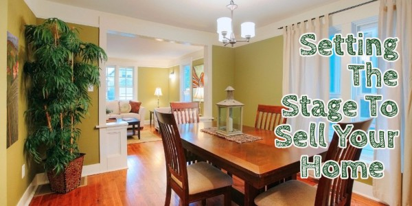 Setting The Stage To Sell Your Home