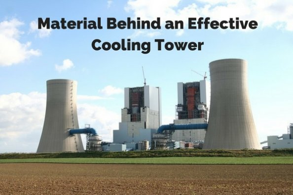 Material Behind An Effective Cooling Tower